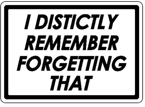 i-distinctly-remember-forgetting-that