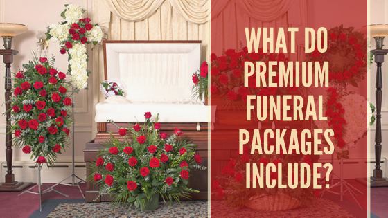 What Do Premium Funeral Packages Include?